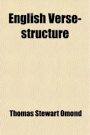 English Verse-Structure; (A Prefatory Study) af Thomas Stewart Omond