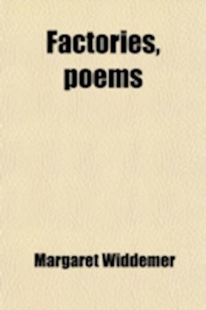 Factories, Poems af Margaret Widdemer
