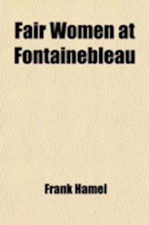 Fair Women at Fontainebleau af Frank Hamel