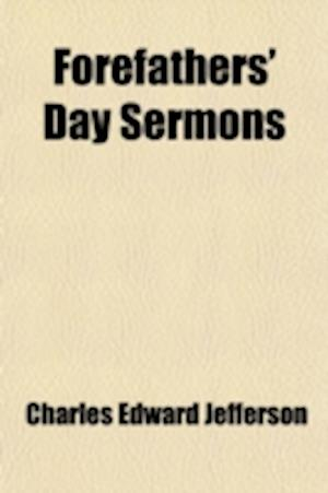Forefathers' Day Sermons af Charles Edward Jefferson