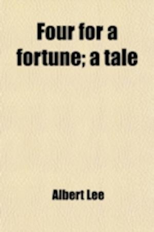 Four for a Fortune; A Tale af Albert Lee
