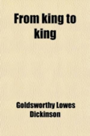 From King to King; The Tragedy of the Puritan Revolution af Goldsworthy Lowes Dickinson