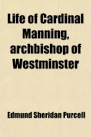 Life of Cardinal Manning (Volume 1); Manning as an Anglican af Edmund Sheridan Purcell