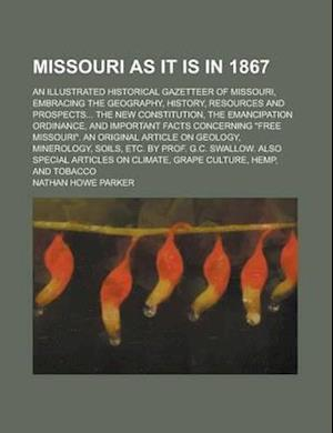 Missouri as It Is in 1867 (1867) af Nathan Howe Parker
