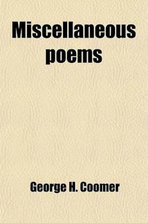 Miscellaneous Poems af George H. Coomer