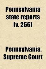 Pennsylvania State Reports (Volume 266) af Pennsylvania Supreme Court