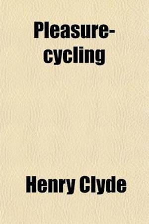 Pleasure-Cycling af Henry Clyde