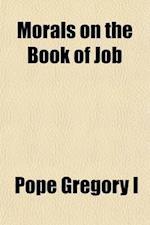 Morals on the Book of Job (Volume 3, PT. 1) af Pope Gregory I, Pope Gregory 1