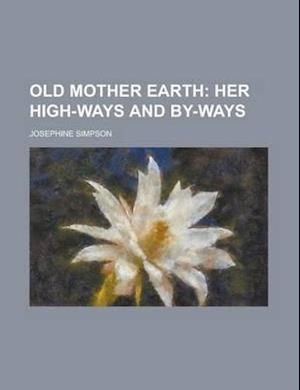 Old Mother Earth af Josephine Simpson