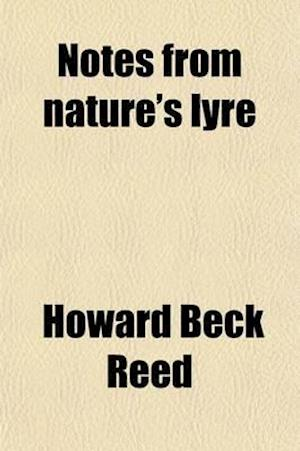Notes from Nature's Lyre af Howard Beck Reed