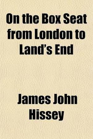 On the Box Seat from London to Land's End af James John Hissey
