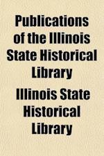 Publication (Volume 10) af Illinois State Historical Society, Illinois State Historical Library
