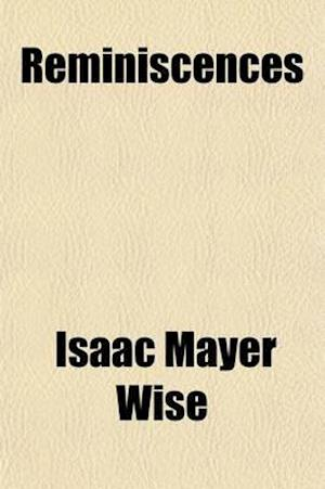 Reminiscences af Isaac Mayer Wise