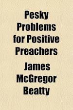 Pesky Problems for Positive Preachers af James Mcgregor Beatty