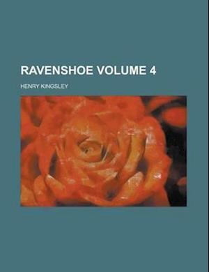 Ravenshoe Volume 4 af Henry Kingsley