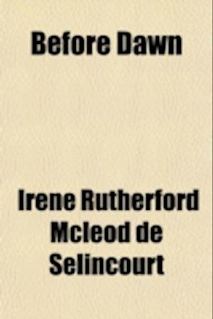 Before Dawn af Irene Rutherford McLeod De Slincourt, Irene Mcleod