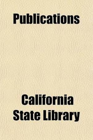 Publications (Volume 1); Davis, W.J. History of Political Conventions in California, 1849-1892. 1893 af California State Library