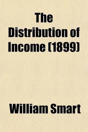 The Distribution of Income af William Smart