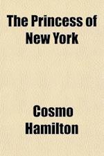 The Princess of New York af Cosmo Hamilton