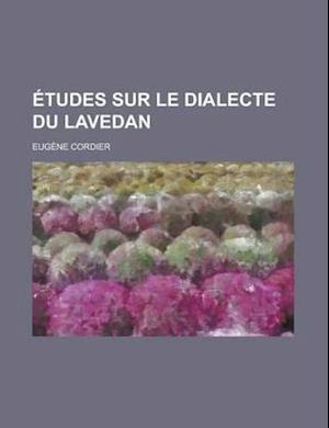 Etudes Sur Le Dialecte Du Lavedan af National Academy of Engineering, Eugene Cordier