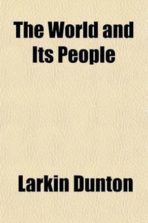 The World and Its People (Volume 6) af Larkin Dunton