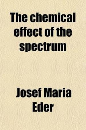 The Chemical Effect of the Spectrum af Josef Maria Eder