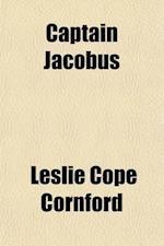 Captain Jacobus af Leslie Cope Cornford