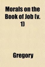 Morals on the Book of Job (Volume 1) af Pope Gregory I, Gregory, Pope Gregory 1