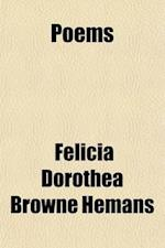 Poems (Volume 1); The League of the Alps, the Siege of Valencia, the Vespers of Palermo, and Other Poems af Felicia Dorothea Browne Hemans