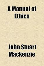 A Manual of Ethics af John Stuart Mackenzie
