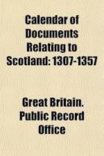 Calendar of Documents Relating to Scotland Preserved in Her Majesty's Public Record Office, London (Volume 3); A. D. 1307-1357 af Great Britain Public Record Office