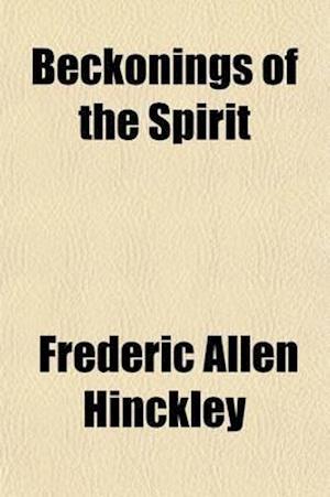 Beckonings of the Spirit af Frederic Allen Hinckley
