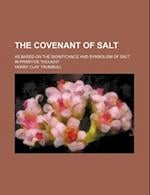 The Covenant of Salt; As Based on the Significance and Symbolism of Salt in Primitive Thought af Henry Clay Trumbull