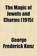 The Magic of Jewels and Charms af George Frederick Kunz