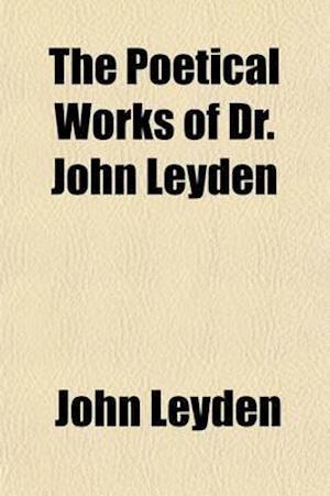 The Poetical Works of Dr. John Leyden af John Leyden