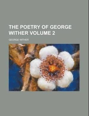 The Poetry of George Wither Volume 2 af George Wither