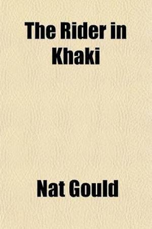 The Rider in Khaki af Nat Gould