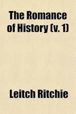 The Romance of History (Volume 1); France af Leitch Ritchie