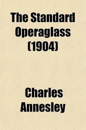 The Standard Operaglass af Charles Annesley