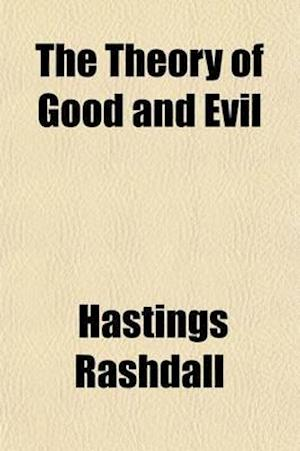 The Theory of Good and Evil (Volume 2) af Hastings Rashdall
