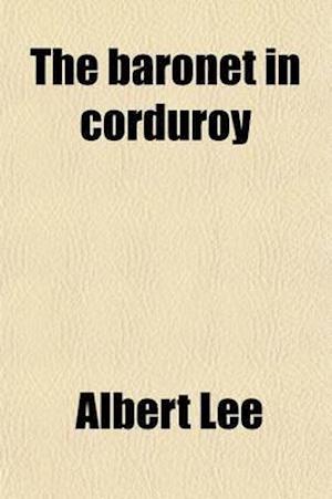 The Baronet in Corduroy af Albert Lee