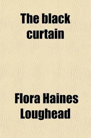 The Black Curtain af Flora Haines Loughead