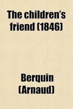 The Children's Friend af Arnaud Berkin, Berquin, Arnaud Berquin