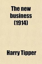 The New Business af Harry Tipper