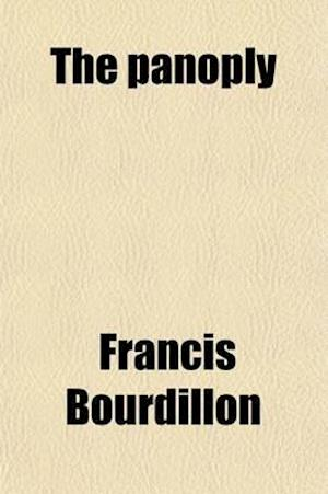The Panoply; Or, 'The Whole Armour of God', a Practical Exposition of Ephesians, VI af Francis Bourdillon