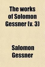 The Works of Solomon Gessner (Volume 3) af Salomon Gessner