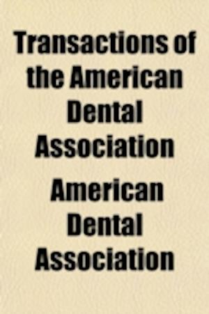 Transactions of the American Dental Association af American Dental Association