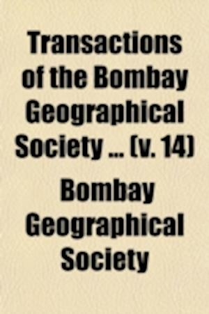 Transactions of the Bombay Geographical Society Volume 14 af Bombay Geographical Society
