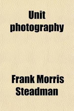Unit Photography af Frank Morris Steadman