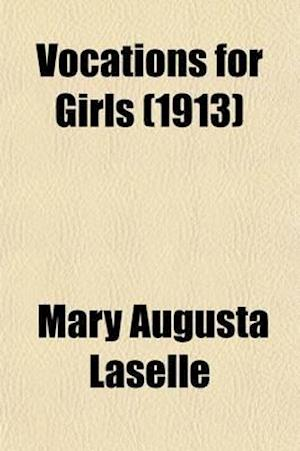 Vocations for Girls af Mary Augusta Laselle